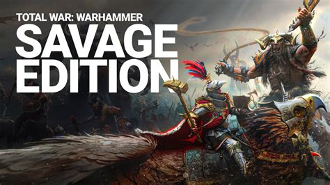 New Total War: Warhammer - Savage Edition Officially Announced